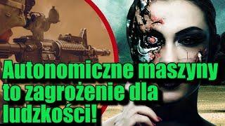 Autonomiczne systemy uzbrojenia mogą być niebezpieczne dla ludzkości!