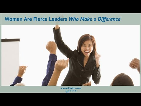 Women Are Fierce Leaders