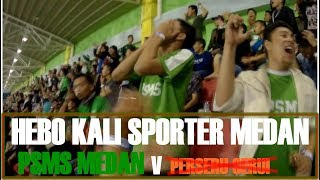 HEBO KALI!! SUASANA PERTANDINGAN PSMS MEDAN VS PERSERU SERUI!! (full video)