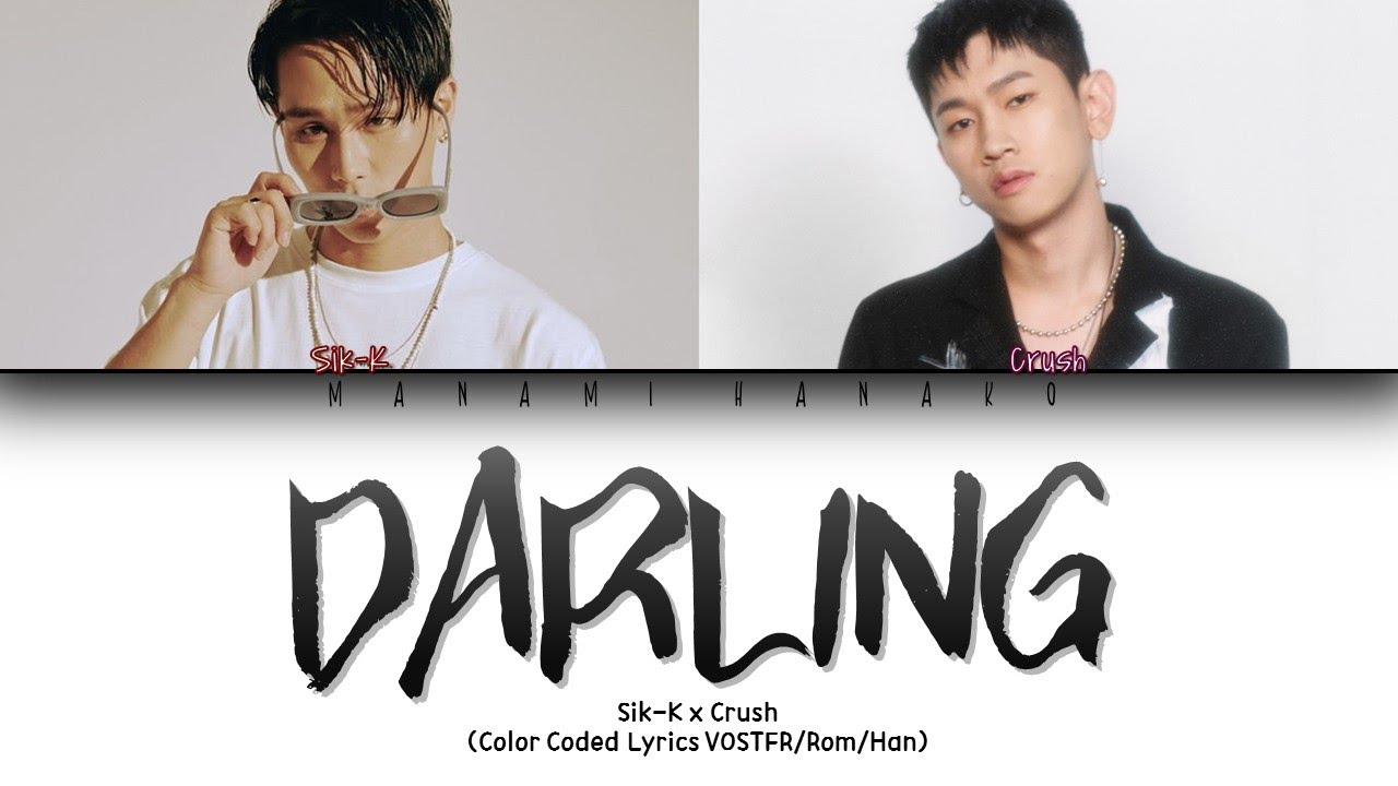 Download {VOSTFR} Sik-K(식케이) - 'DARLING(달링)' (Ft Crush(크러쉬) (Color Coded Lyrics Français/Rom/Han/가사)(ENG SUB)