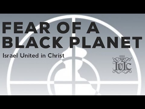 The Israelites: FEAR OF A BLACK PLANET (PART 1)