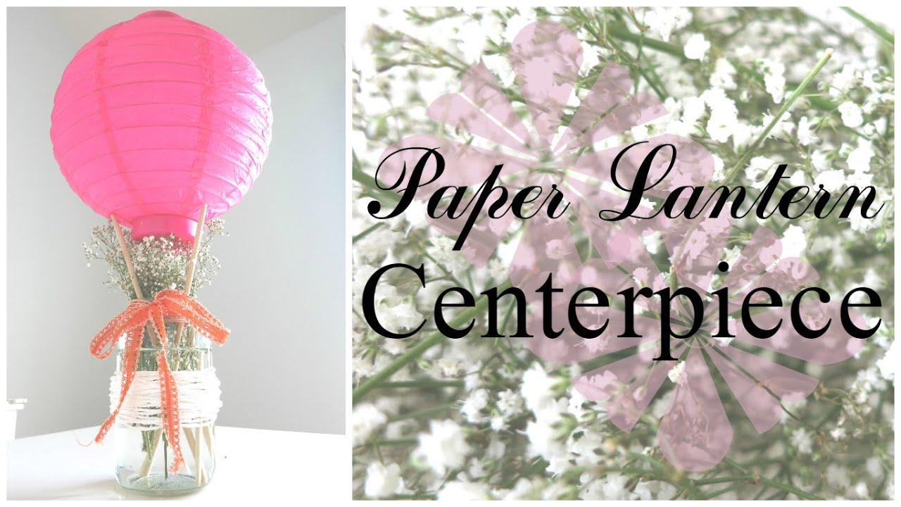 - Paper Lantern Centerpiece - YouTube