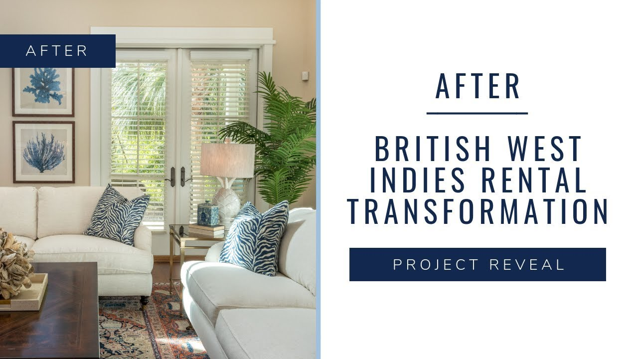 Project Reveal British West Indies Interior Design Transformation