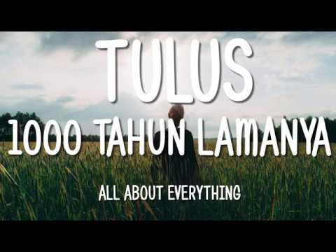 Tulus - 1000 Tahun Lamanya (Lirik/Lirik Video)