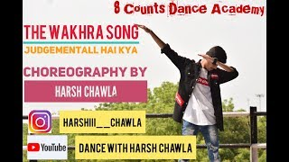 The Wakhra Song - Dance Cover by Harsh Chawla Judgemental Hai Kya |Kangana & Rajkummar|