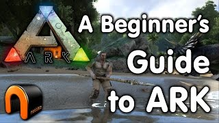 How to Get Started in ARK - A Beginners Guide