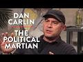 Dan Carlin is a Political Martian (Pt. 1)