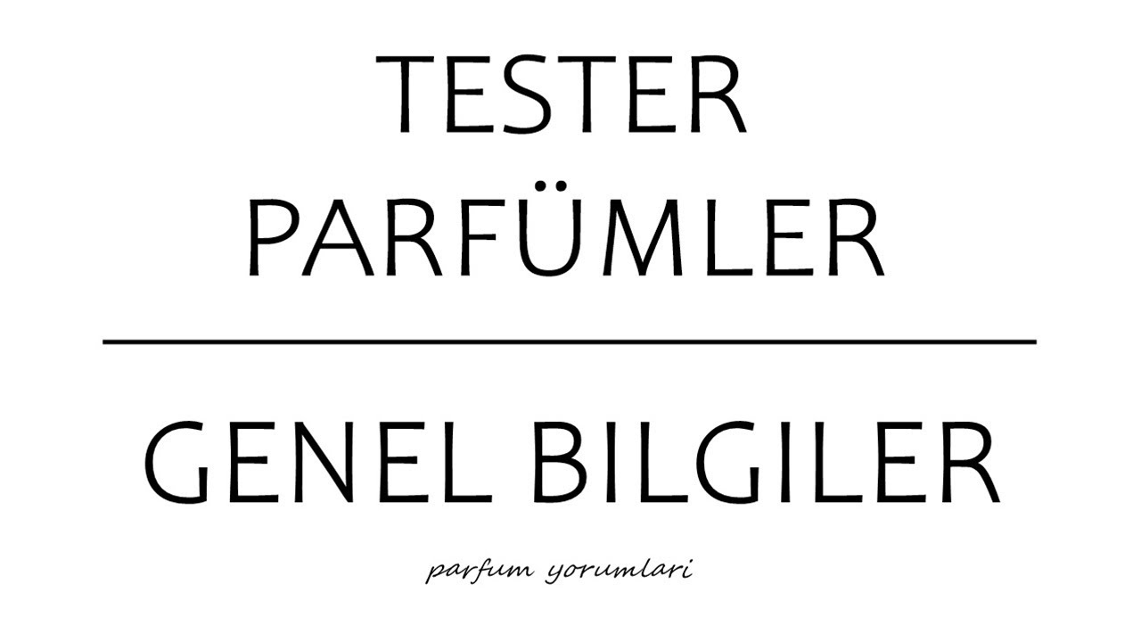Tester Parfümler | Genel Bilgiler