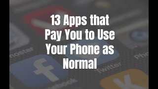 13 Apps that Pay You to Use Your Phone as Normal