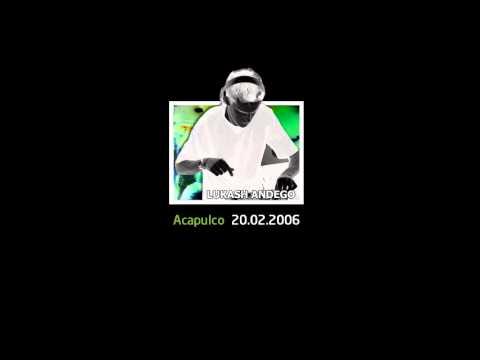 Lukash Andego - Acapulco 20.02.06 (hardgroove  techno mix)