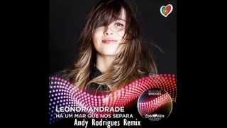 Leonor Andrade - Há Um Mar Que Nos Separa (Andy Rodrigues Remix)