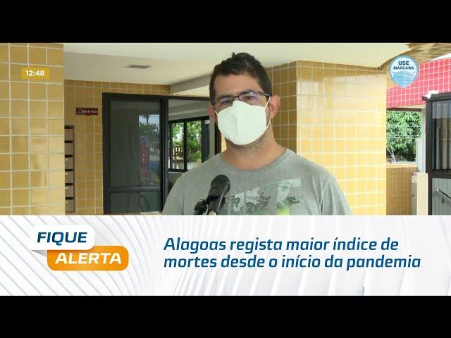 Alagoas regista maior índice de mortes desde o início da pandemia de coronavírus