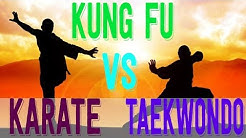 Martial Arts: Kung Fu vs Taekwondo vs Karate