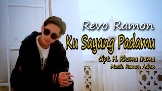 Download lagu KU SAYANG PADAMU Cipt. H. Rhoma Irama by REVO RAMON || Cover Video Subtitle