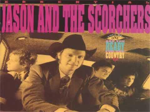 Jason & Scorchers - Last Time Around