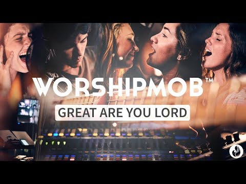 Great Are You Lord - WorshipMob cover