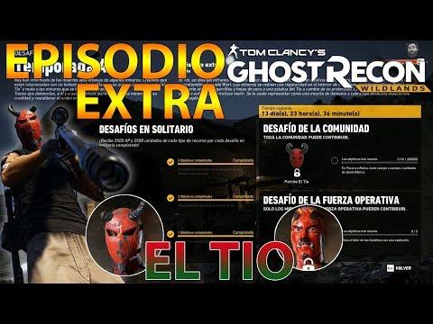 DESAFIO ESPECIAL! EL TIO - GHOST RECON WILDLANDS TEMPORADA 4 - EPISODIO EXTRA