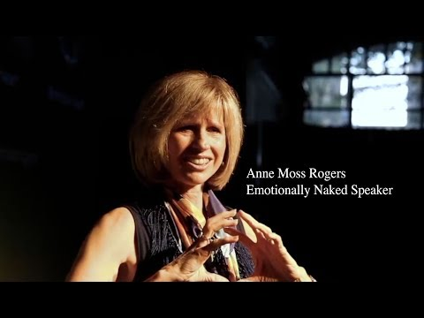 Emotionally Naked Speaker - Anne Moss Rogers