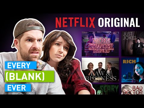 EVERY NETFLIX ORIGINAL EVER