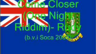 Come Closer - Rudy (B.V.I Soca 2009)