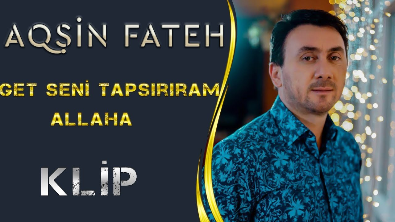 Aqsin Fateh & Elsen Xezer - Get Seni Tapsiriram Allaha (Official Video)