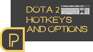 Dota 2 Hotkeys and Options Menus