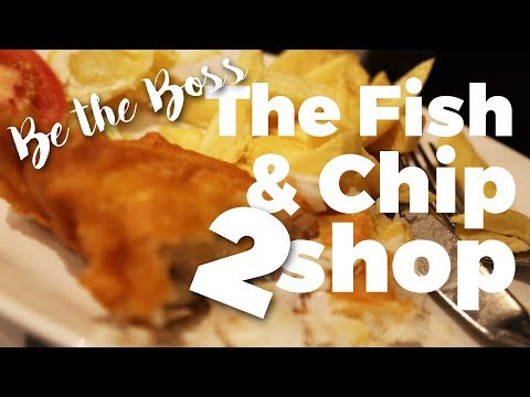 The Fish & Chip Shop: Small Business Success | Be The Boss