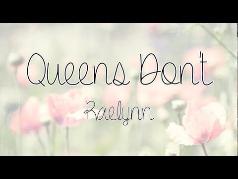 Queens Don't by Raelynn - Lyrics