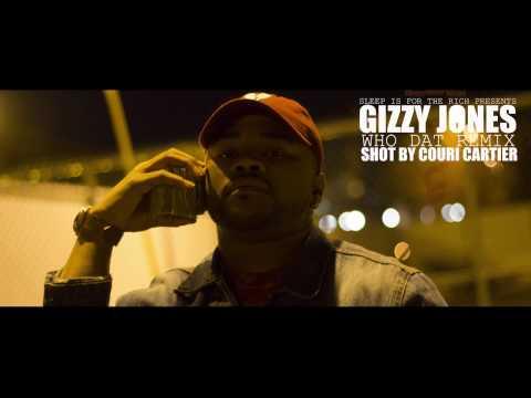 Gizzy Jones - Who Dat Remix - Shot By Couri Cartier