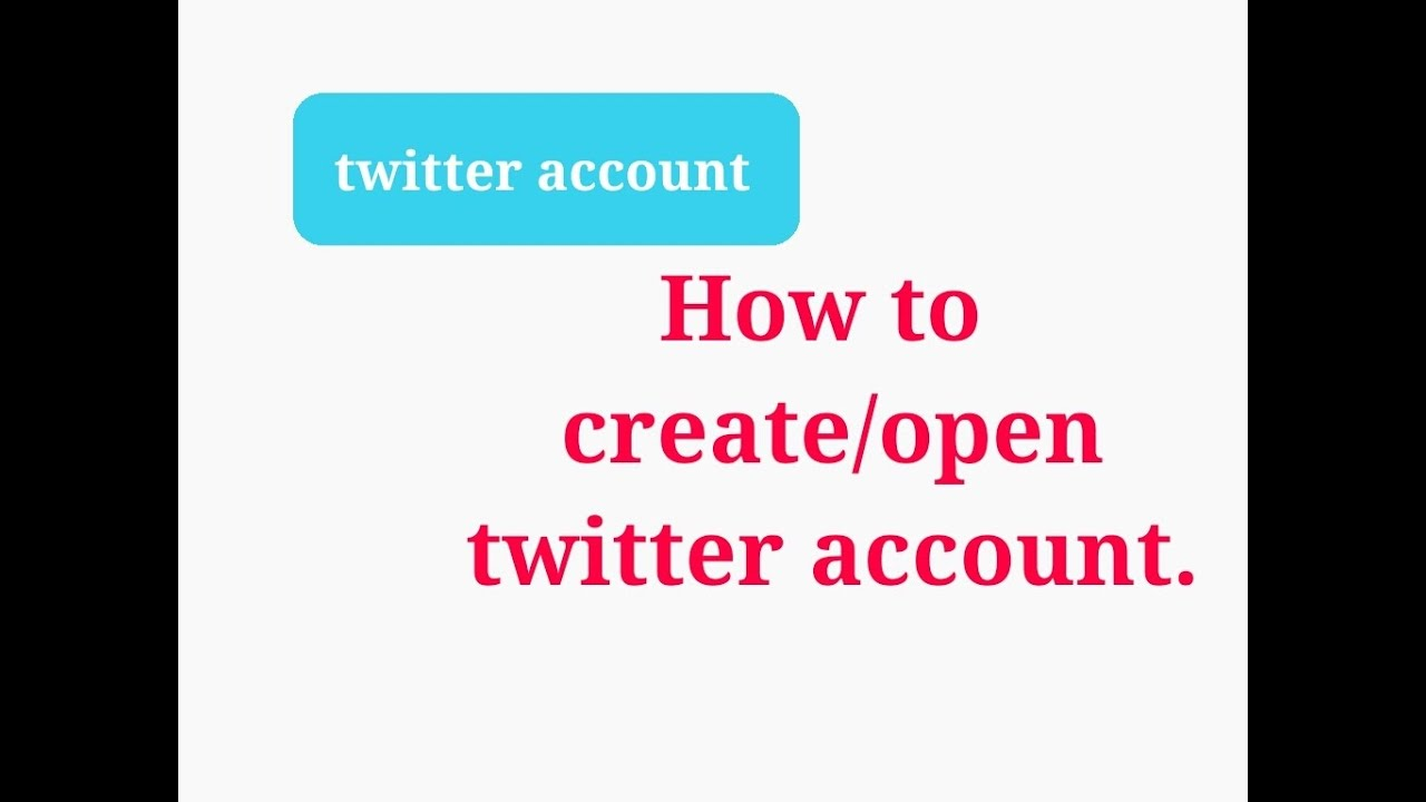open a twitter account