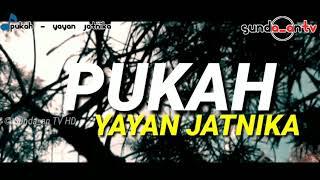 Download [ LIRIK ] YAYAN JATNIKA - PUKAH