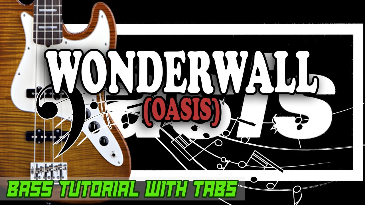 Oasis - Wonderwall - BASS Tutorial [With Tabs] - Play Along