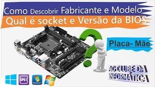 Como Descobrir o Fabricante e Modelo da Placa Mãe, Socket, Versão da BIOS
