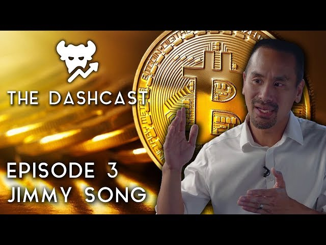 DashCast Ep. 3   Jimmy Song (Bitcoin, Scaling, BTC vs. BCH)