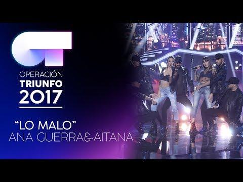 LO MALO - Ana y Aitana | OT 2017 | Gala Eurovisión