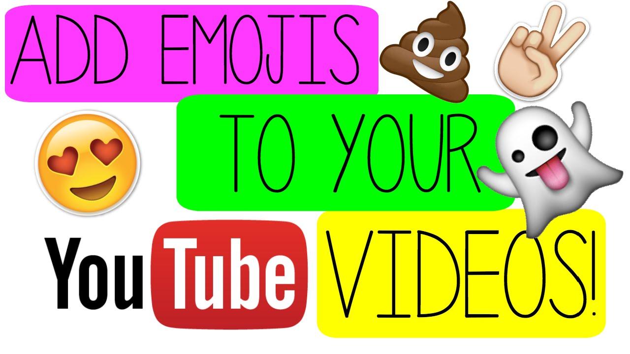 How To Add Emojis To Videos Imovie Youtube