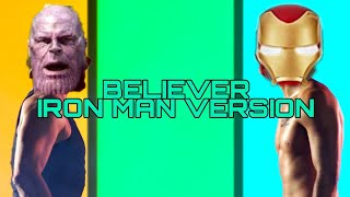 BELIEVER¶iron man vs thanos¶version