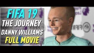 FIFA 19 Danny Williams THE JOURNEY FULL MOVIE (all cutscenes/cinematics)