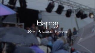 5. klasse • Høstival 2014 • Happy