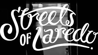 Streets of Laredo - I