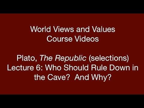 World Views and Values: Plato, Republic (lecture 6)