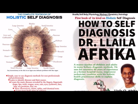 How To Self Diagnosis Dr. Llaila Afrika