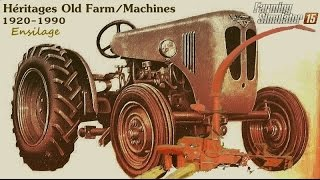 FS15 Héritages Old Farm/Machines (Ensilage 1 Rang) Play#2