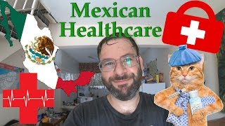 Lets Talk About Mexican Healthcare