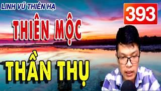 Linh vũ thiên hạ tập 393 với tựa đề THIÊN MỘC THẦN THỤ do #mctuananh KỂ CỰC HAY