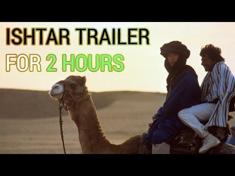 Ishtar Trailer for 2 Hours