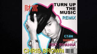 Chris Brown Feat. Rihanna - Turn Up The Music (Charlie-G Remix)
