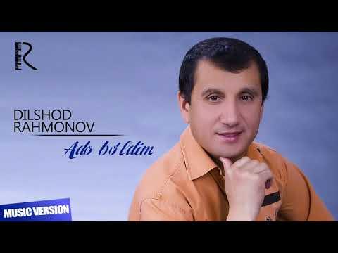 Dilshod Rahmonov - Ado bo'ldim | Дилшод Рахмонов - Адо булдим (music version)