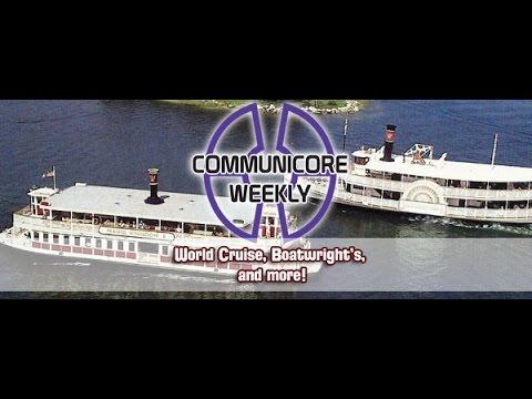 Communicore Weekly - World Cruise, From Showbiz To Your Biz, Boatwrights