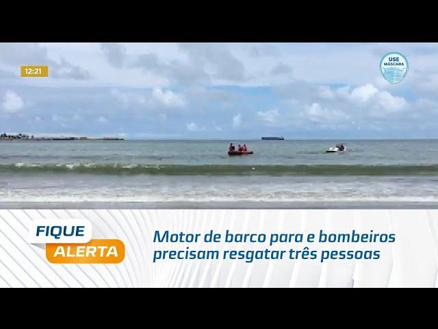 Sufoco em alto mar: Motor de barco para e bombeiros precisam resgatar três pessoas